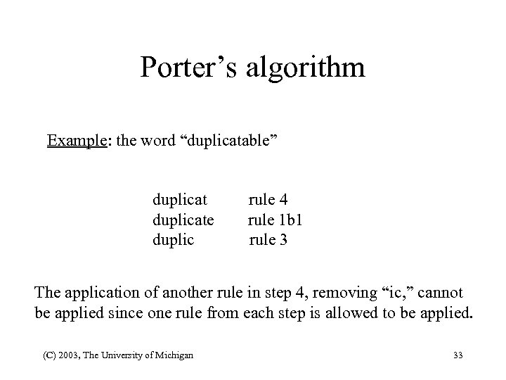 "Porter's algorithm Example: the word ""duplicatable"" duplicate duplic rule 4 rule 1 b 1"