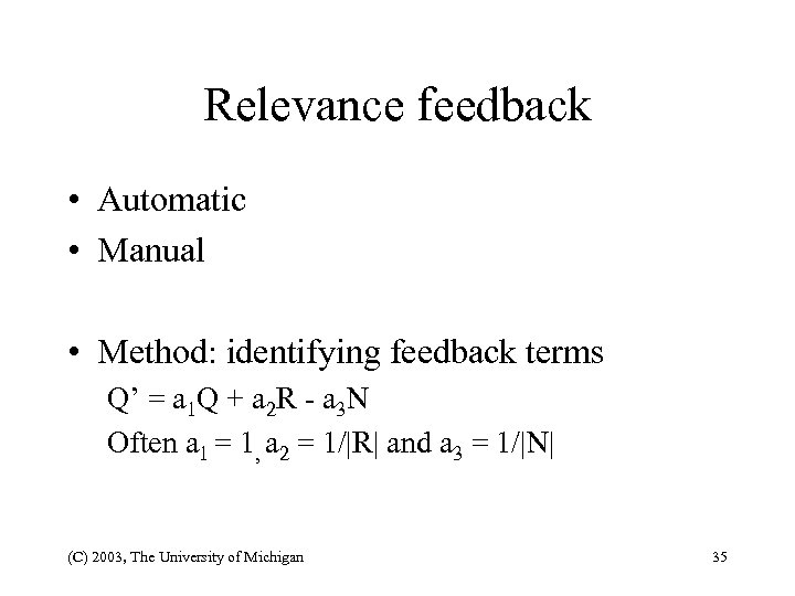 Relevance feedback • Automatic • Manual • Method: identifying feedback terms Q' = a