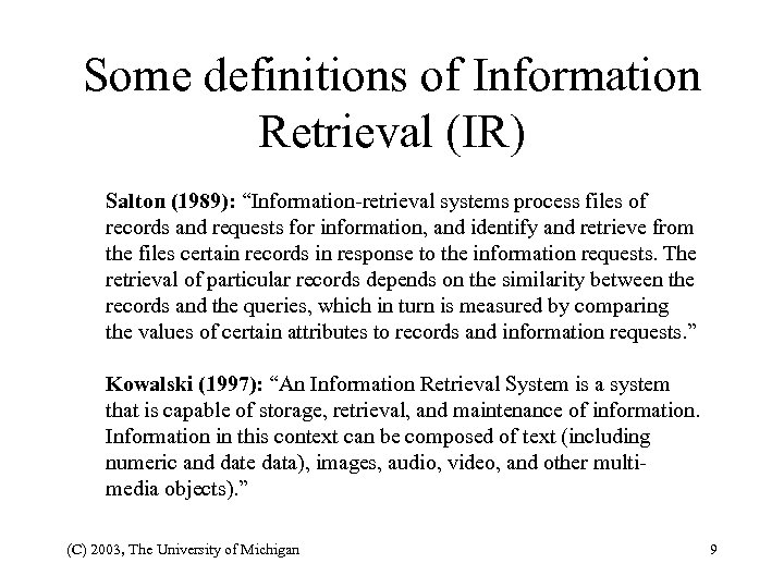 "Some definitions of Information Retrieval (IR) Salton (1989): ""Information-retrieval systems process files of records"