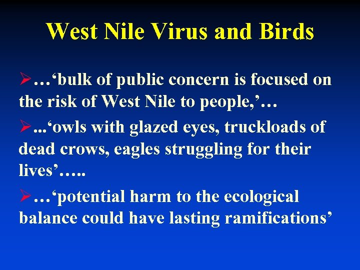West Nile Virus and Birds Ø…'bulk of public concern is focused on the risk