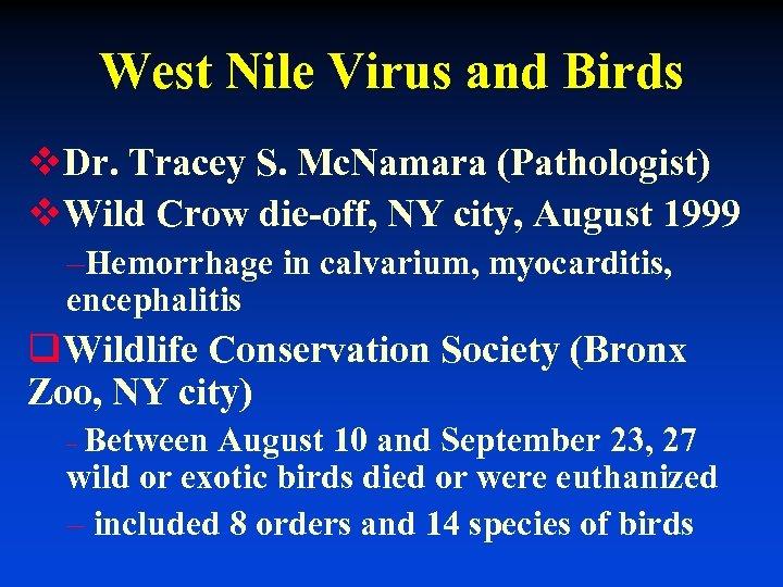 West Nile Virus and Birds v. Dr. Tracey S. Mc. Namara (Pathologist) v. Wild