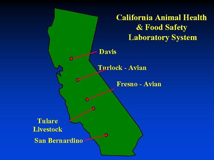 California Animal Health & Food Safety Laboratory System Davis Turlock - Avian Fresno -