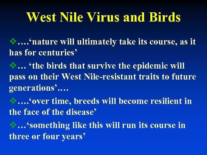 West Nile Virus and Birds v…. 'nature will ultimately take its course, as it