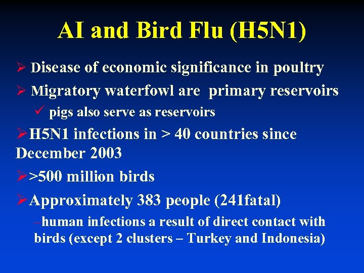 AI and Bird Flu (H 5 N 1) Ø Disease of economic significance in