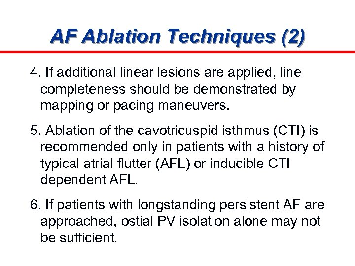 AF Ablation Techniques (2) 4. If additional linear lesions are applied, line completeness should
