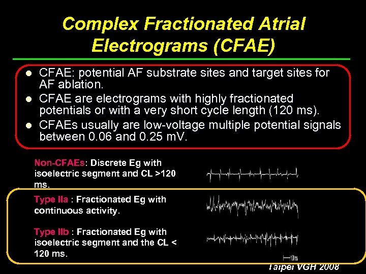 Complex Fractionated Atrial Electrograms (CFAE) l l l CFAE: potential AF substrate sites and