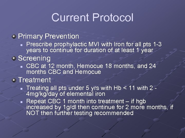 Current Protocol Primary Prevention n Prescribe prophylactic MVI with Iron for all pts 1