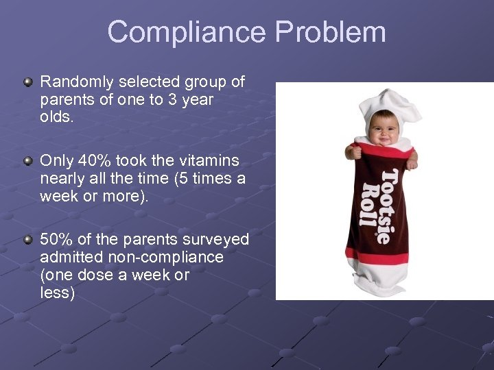 Compliance Problem Randomly selected group of parents of one to 3 year olds. Only