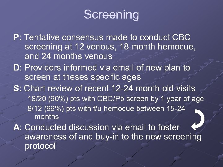 Screening P: Tentative consensus made to conduct CBC screening at 12 venous, 18 month