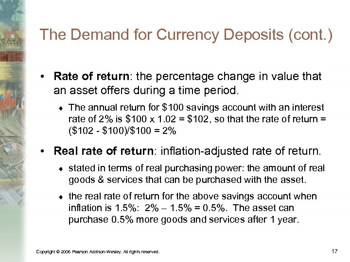 The Demand for Currency Deposits (cont. ) • Rate of return: the percentage change