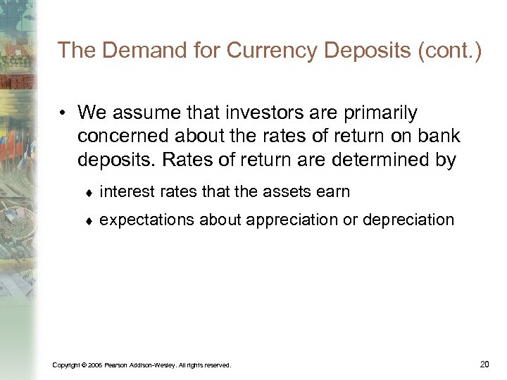 The Demand for Currency Deposits (cont. ) • We assume that investors are primarily