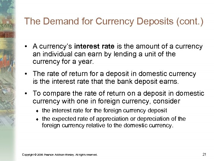 The Demand for Currency Deposits (cont. ) • A currency's interest rate is the