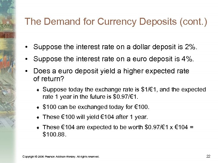 The Demand for Currency Deposits (cont. ) • Suppose the interest rate on a