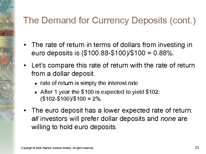 The Demand for Currency Deposits (cont. ) • The rate of return in terms