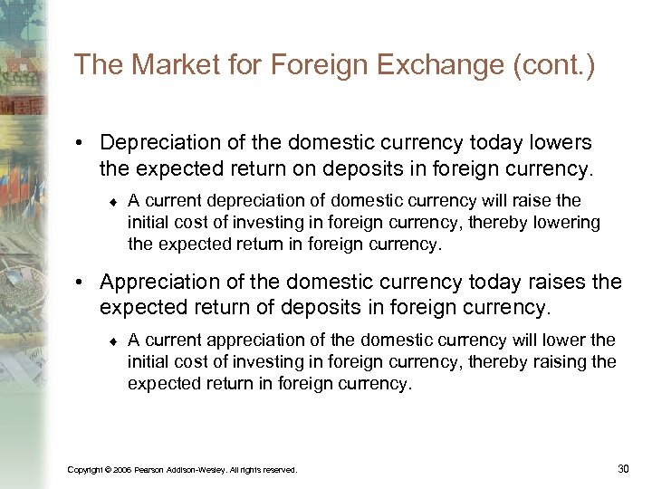 The Market for Foreign Exchange (cont. ) • Depreciation of the domestic currency today