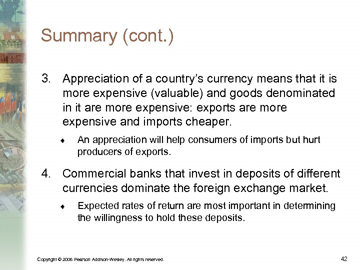 Summary (cont. ) 3. Appreciation of a country's currency means that it is more