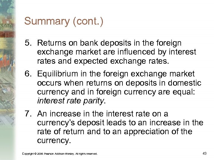 Summary (cont. ) 5. Returns on bank deposits in the foreign exchange market are