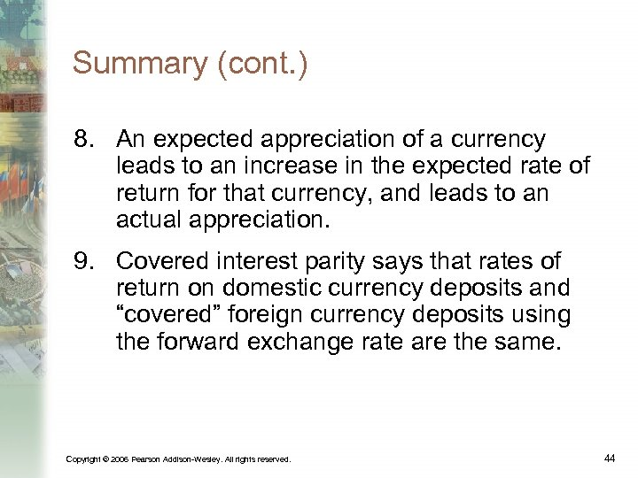 Summary (cont. ) 8. An expected appreciation of a currency leads to an increase