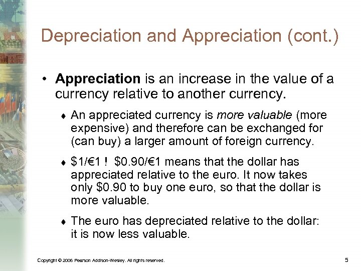 Depreciation and Appreciation (cont. ) • Appreciation is an increase in the value of