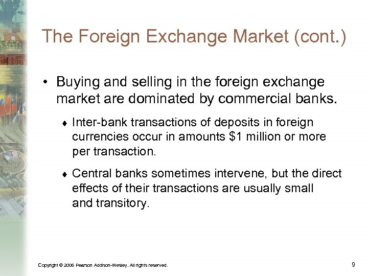 The Foreign Exchange Market (cont. ) • Buying and selling in the foreign exchange