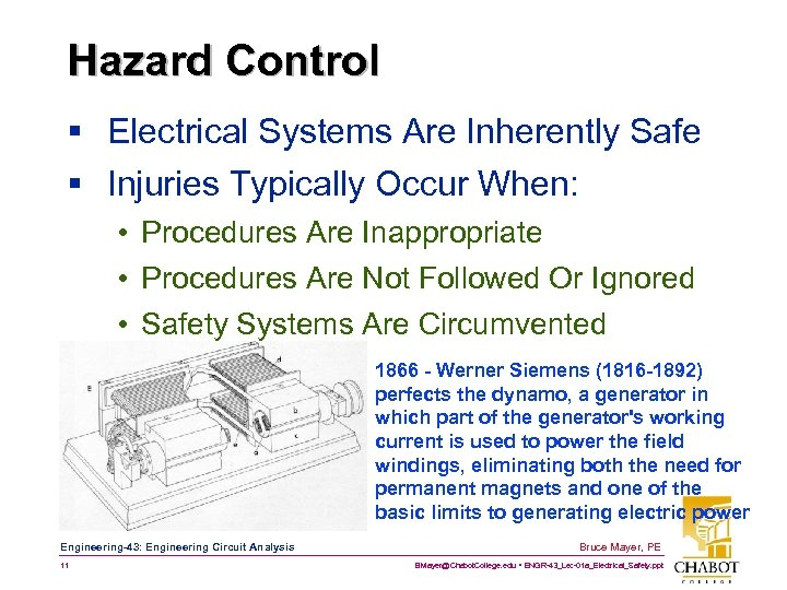 Hazard Control § Electrical Systems Are Inherently Safe § Injuries Typically Occur When: •