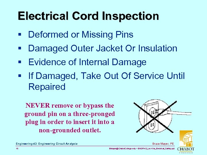 Electrical Cord Inspection § § Deformed or Missing Pins Damaged Outer Jacket Or Insulation