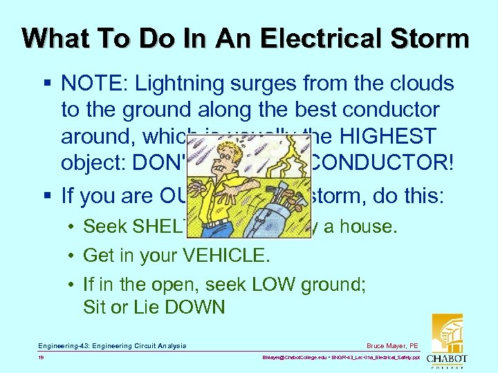 What To Do In An Electrical Storm § NOTE: Lightning surges from the clouds