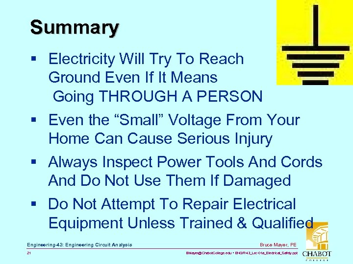 Summary § Electricity Will Try To Reach Ground Even If It Means Going THROUGH