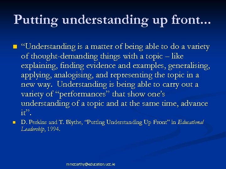 """Putting understanding up front. . . n """"Understanding is a matter of being able"""