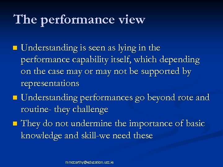 The performance view Understanding is seen as lying in the performance capability itself, which