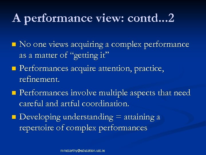 A performance view: contd. . . 2 No one views acquiring a complex performance