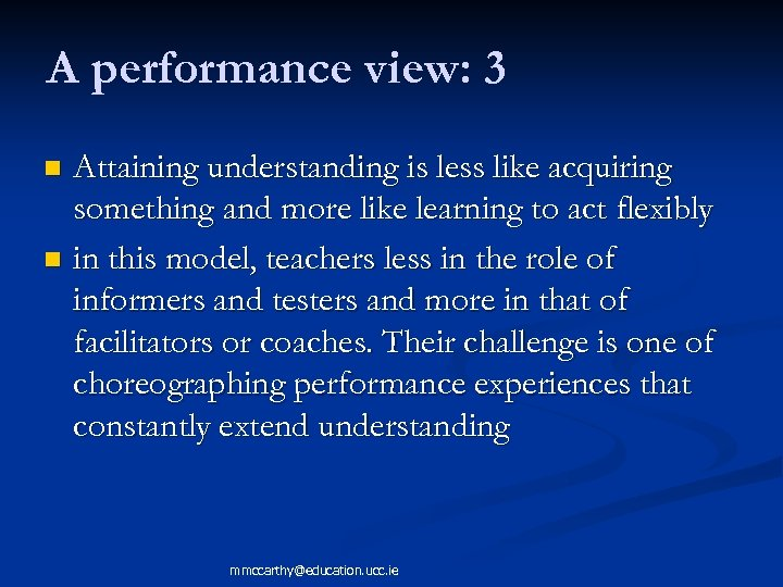 A performance view: 3 Attaining understanding is less like acquiring something and more like