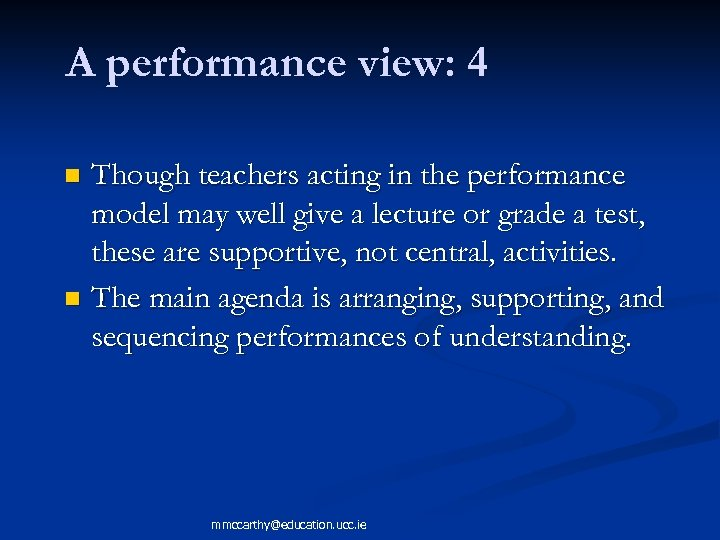 A performance view: 4 Though teachers acting in the performance model may well give
