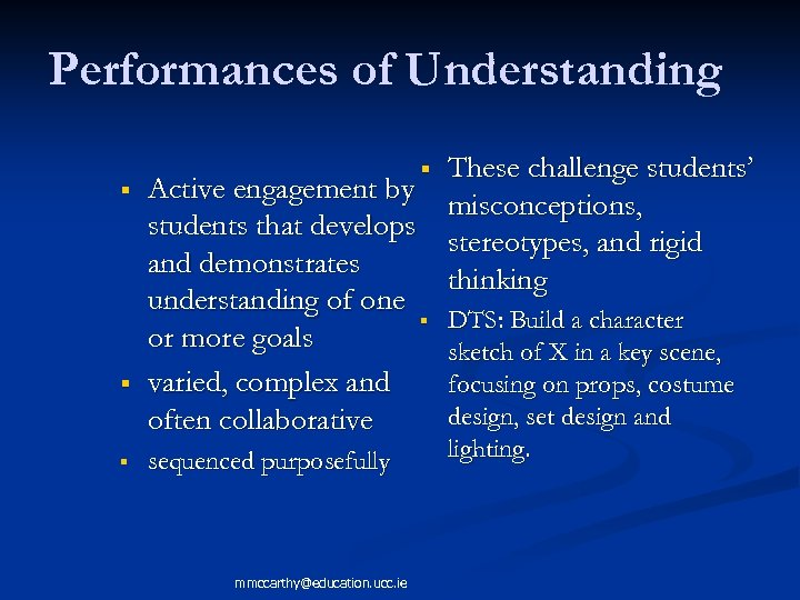 Performances of Understanding These challenge students' Active engagement by misconceptions, students that develops stereotypes,