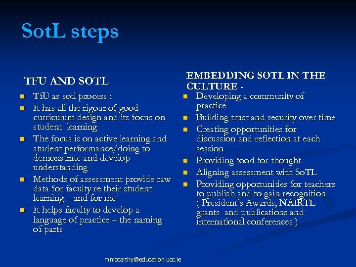 Sot. L steps TFU AND SOTL n n n Tf. U as sotl process
