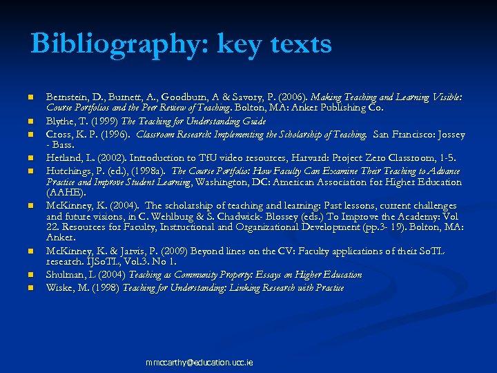 Bibliography: key texts n n n n n Bernstein, D. , Burnett, A. ,