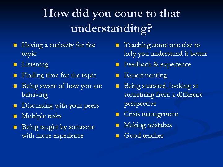 How did you come to that understanding? n n n n Having a curiosity