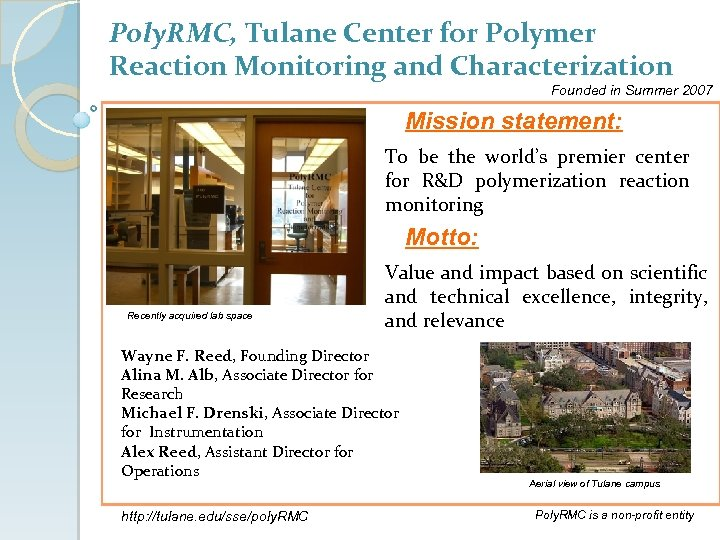 Poly. RMC, Tulane Center for Polymer Reaction Monitoring and Characterization Founded in Summer 2007