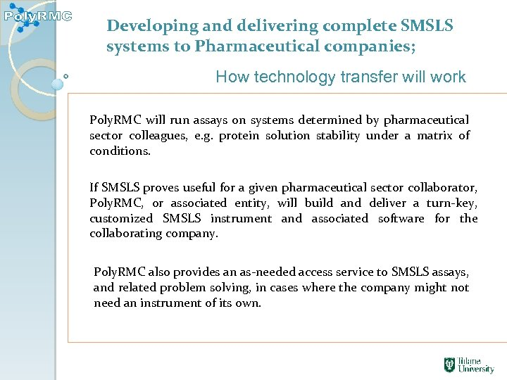 Developing and delivering complete SMSLS systems to Pharmaceutical companies; How technology transfer will work