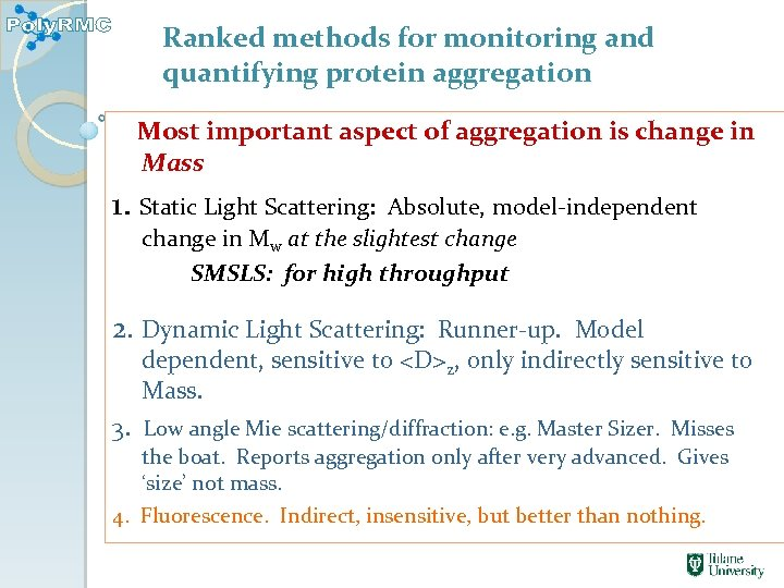 Ranked methods for monitoring and quantifying protein aggregation Most important aspect of aggregation is