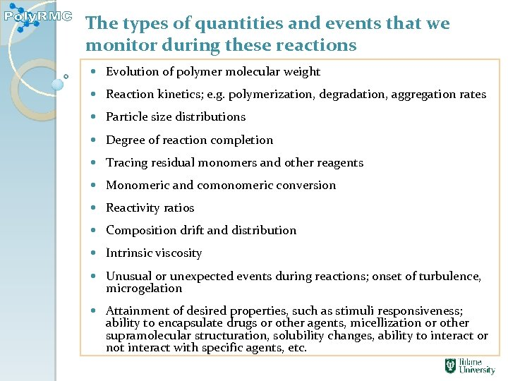 The types of quantities and events that we monitor during these reactions Evolution of