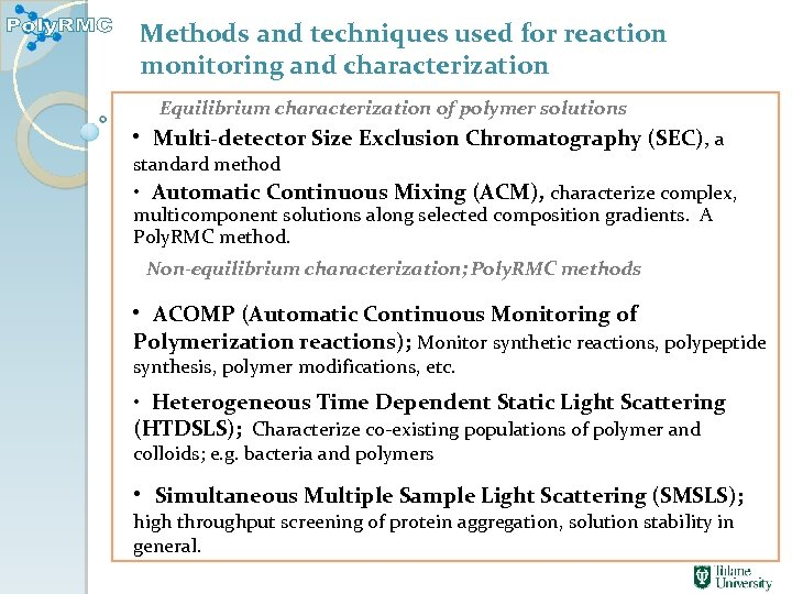Methods and techniques used for reaction monitoring and characterization Equilibrium characterization of polymer solutions