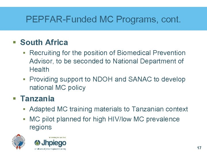 PEPFAR-Funded MC Programs, cont. § South Africa § Recruiting for the position of Biomedical
