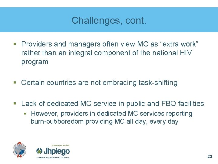"""Challenges, cont. § Providers and managers often view MC as """"extra work"""" rather than"""