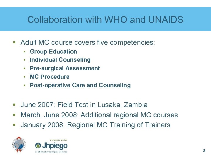 Collaboration with WHO and UNAIDS § Adult MC course covers five competencies: § Group