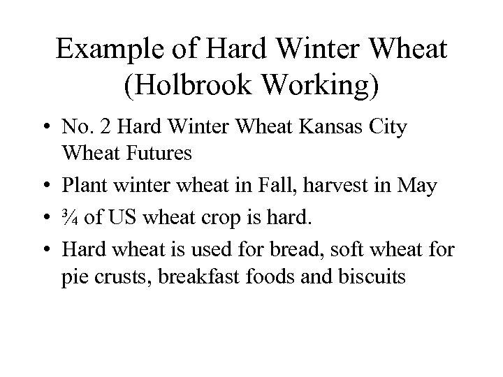 Example of Hard Winter Wheat (Holbrook Working) • No. 2 Hard Winter Wheat Kansas