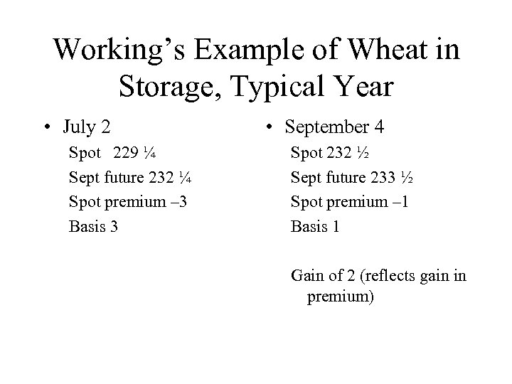 Working's Example of Wheat in Storage, Typical Year • July 2 Spot 229 ¼