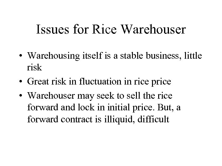 Issues for Rice Warehouser • Warehousing itself is a stable business, little risk •