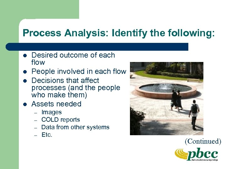 Process Analysis: Identify the following: l l Desired outcome of each flow People involved