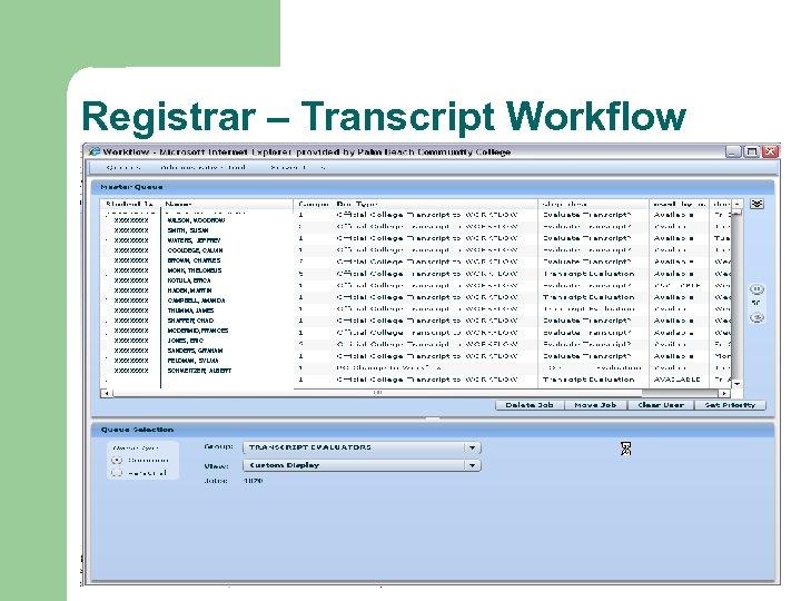 Registrar – Transcript Workflow XXXXX WILSON, WOODROW XXXXX SMITH, SUSAN XXXXX WATERS, JEFFREY XXXXX